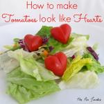 How to Make Heart Tomatoes