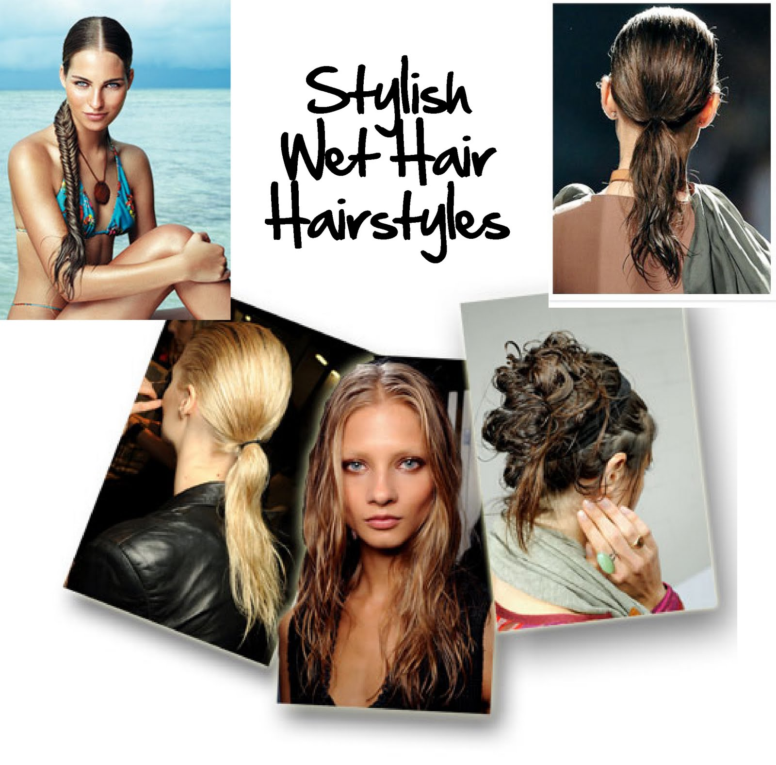 stylish summer beauty tips: wet hair styles | stylelista confessions