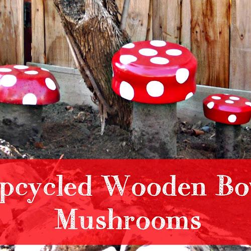 Upcycled Wooden Bowl Mushrooms - Weekend Yard Work Series