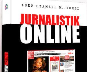 Pengertian Jurnalistik Online - Perbedaannya dengan Jurnalisme Cetak & Penyiaran