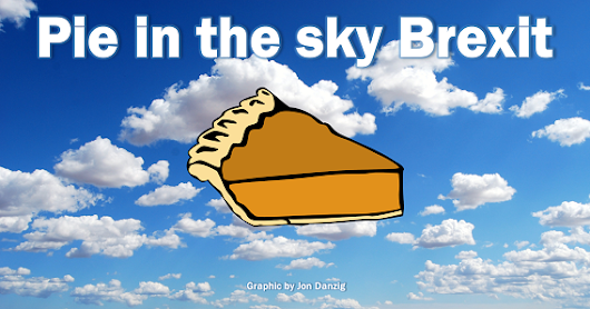 Pie in the sky Brexit