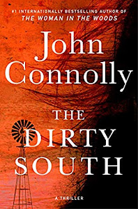 The Dirty South (Charlie Parker #18) by John Connolly