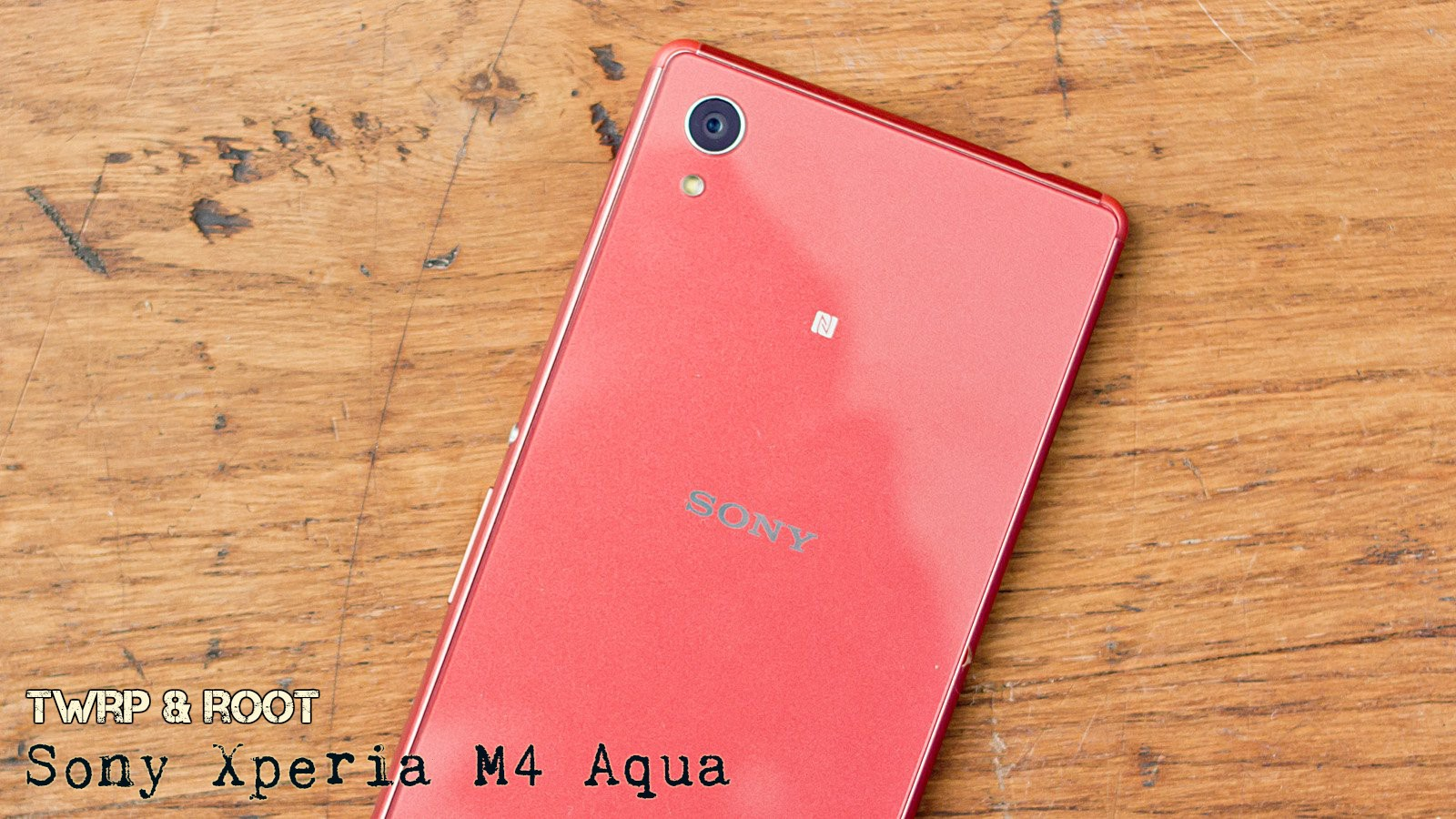 Install TWRP Recovery and Root Sony Xperia M4 Aqua
