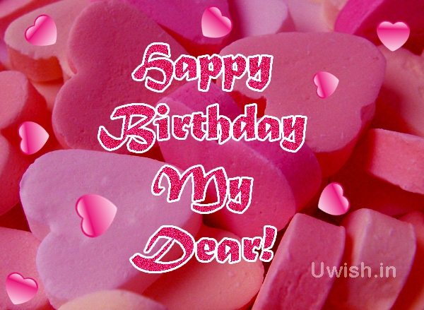 Happy Birthday My dear with hearts for love e greeting cards and wishes.