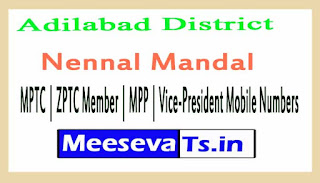 Nennal Mandal MPTC | ZPTC Member | MPP | Vice-President Mobile Numbers Adilabad District in Telangana State