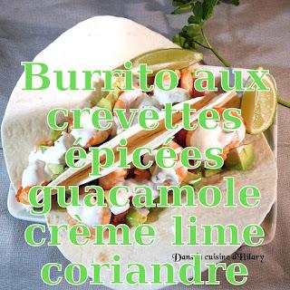 http://danslacuisinedhilary.blogspot.fr/2017/03/burrito-aux-crevettes-epicees-guacamole.html