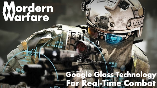 "OPINION | Modern Warfare : ""Google Glass"" Technology For Real-Time Combat"