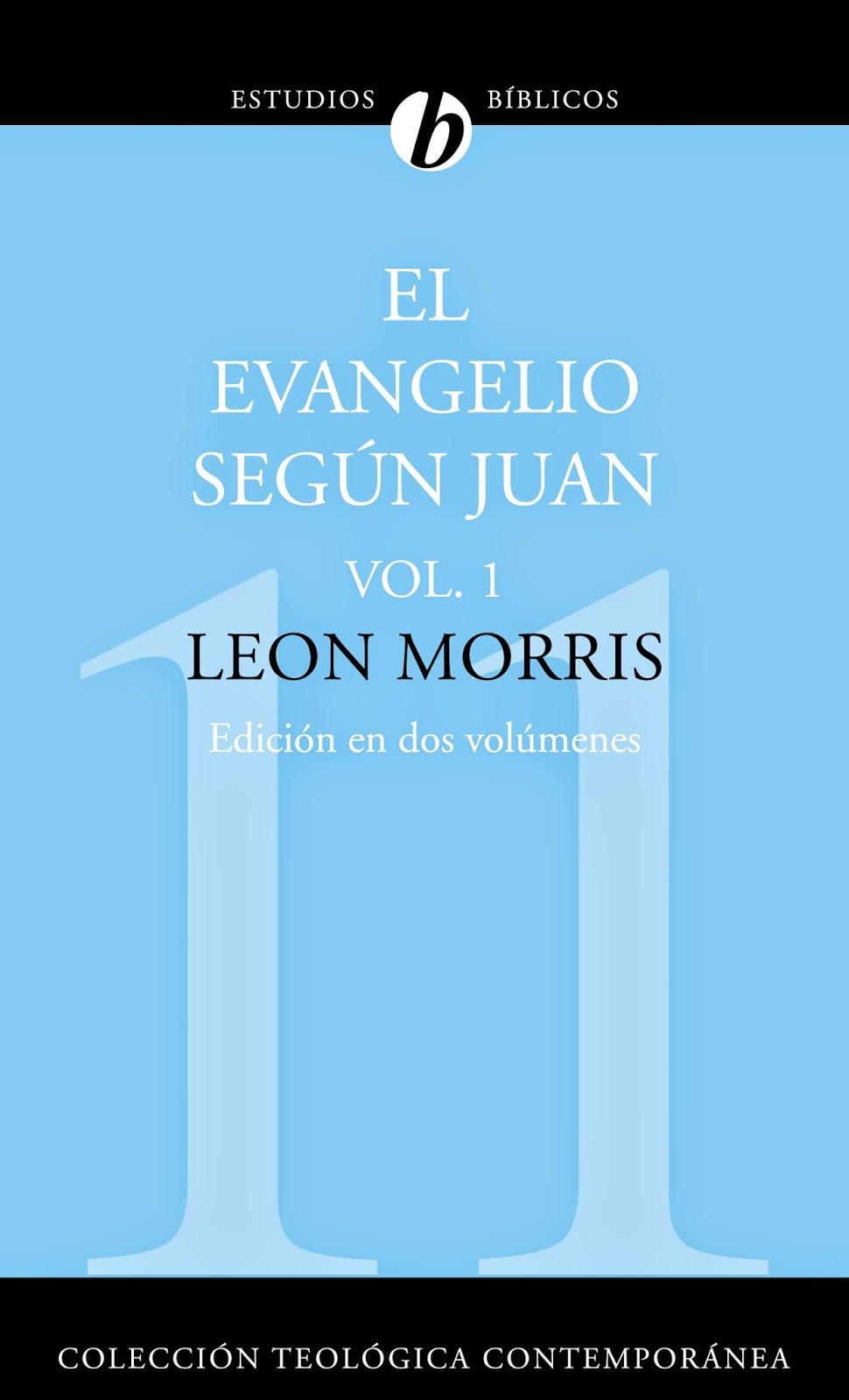 Leon Morris-El Evangelio De Juan-Vol 1-
