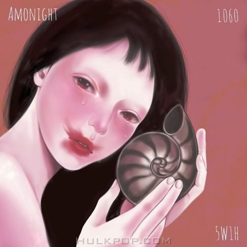 Amonight, 1060 – 5W1H – EP