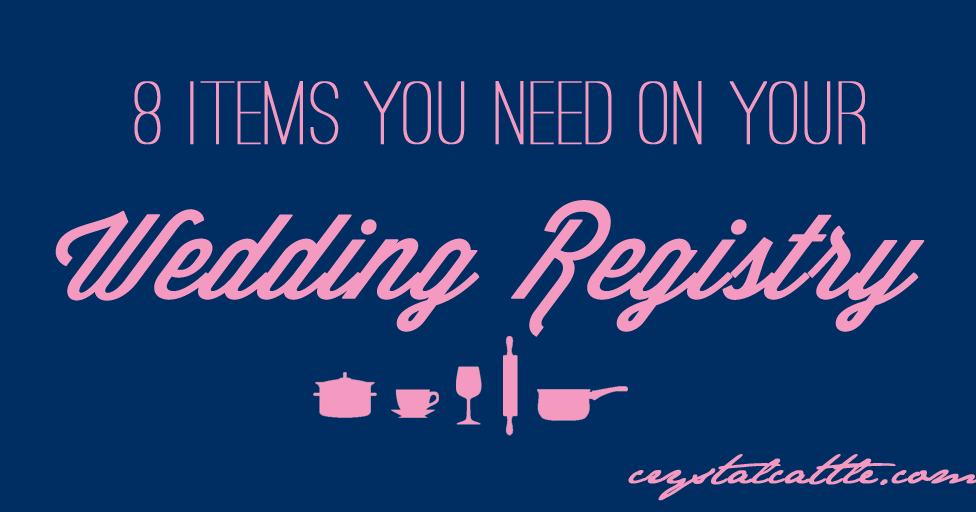 Crystal cattle eight tips for your wedding registry for Things to put on wedding registry