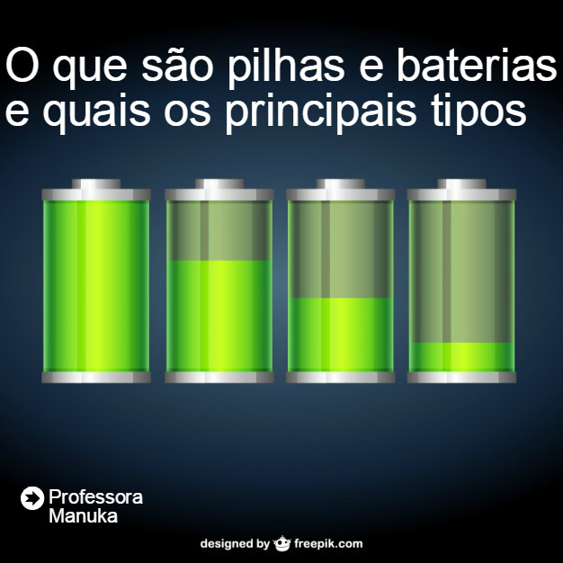 O que são pilhas e baterias e quais os principais tipos