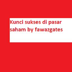 Kunci sukses di pasar saham by fawazgates