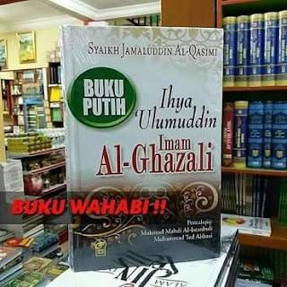 Fitnah Wahabi pada Imam Al Ghazali dan Ihya Ulumuddin