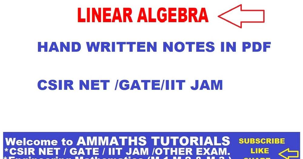 AMMATHS TUTORIALS : LINEAR ALGEBRA HAND WRITTEN NOTES IN PDF