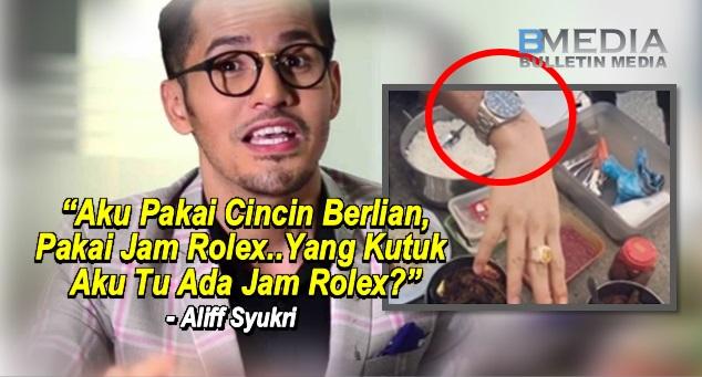 """""""Korang Yang Kutuk Kutuk Tu Ada Tak Jam Rolex-Nya?"""" - Aliff Syukri"""