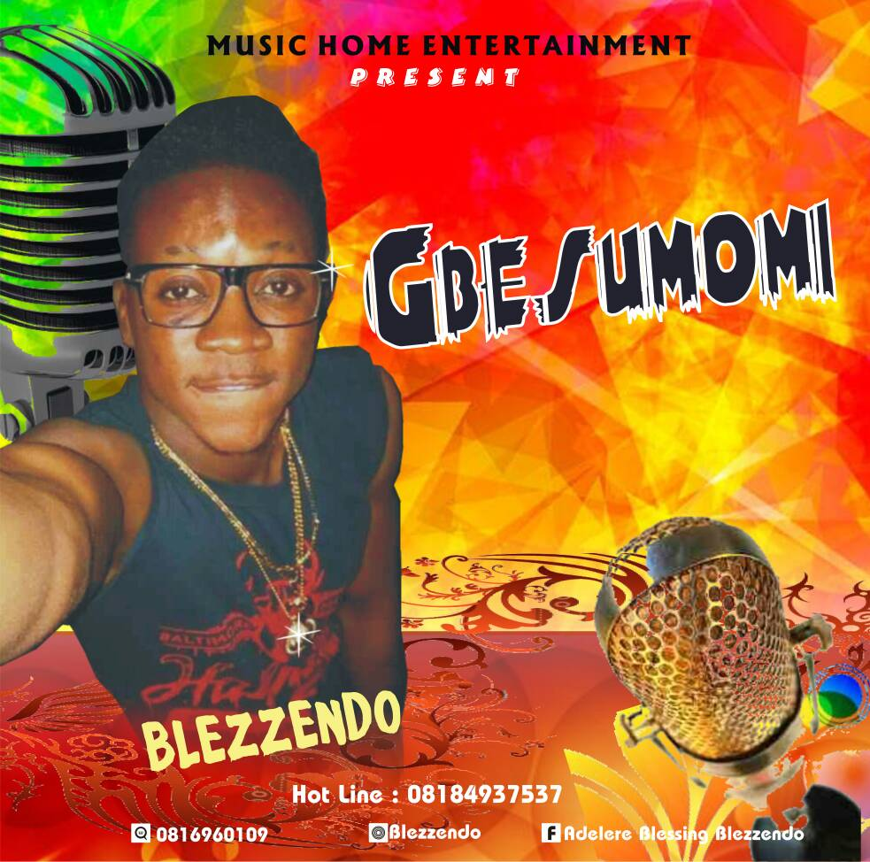 MUSIC-Blezzendo-Gbesunmomi-mp3