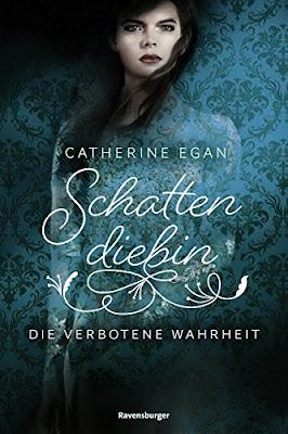 Neuerscheinungen im Februar 2018 #2 - Schattendiebin 2: Die verbotene Wahrheit von Catherine Egan