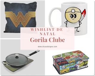 Wishlist de Natal - Gorila Clube