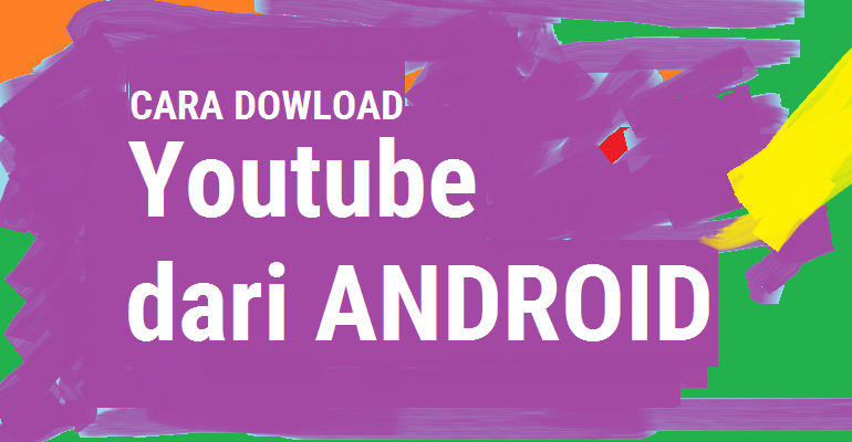 Cara Download Video Youtube Dari Android