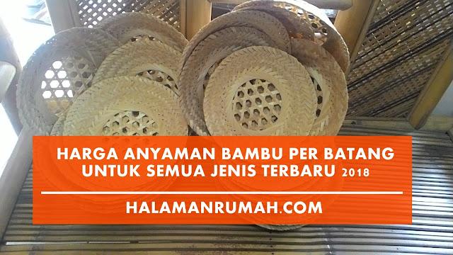 Harga Anyaman Bambu Per Batang untuk Semua Jenis Terbaru 2018