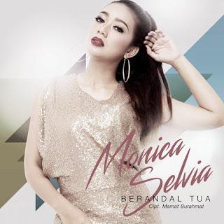 Lirik Lagu Monica Selvia - Berandal Tua