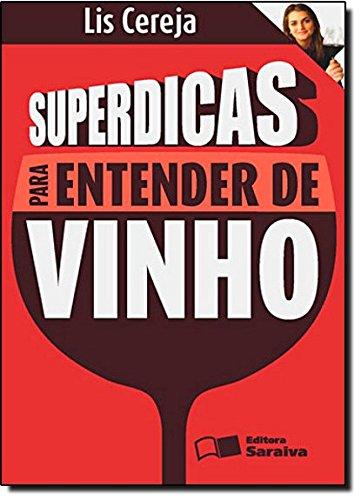 Superdicas para entender de vinho - LIS CLETO CEREJA, REINALDO POLITO.jpg
