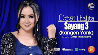 Lirik Lagu Sayang 3 (Kangen Yank) - Desi Thalita