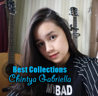 Album Best Collections Chintya Gabriella Mp3 Terbaru Full Rar,Chintya Gabriella, Lagu Cover, Akustik,