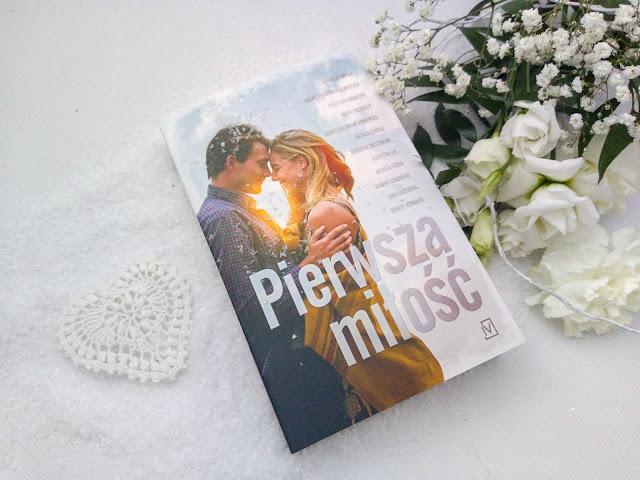 """""""Pierwsza miłość"""" - zbiór opowiadań [PATRONAT MEDIALNY NIENACZYTANA] PRZEDPREMIEROWO"""