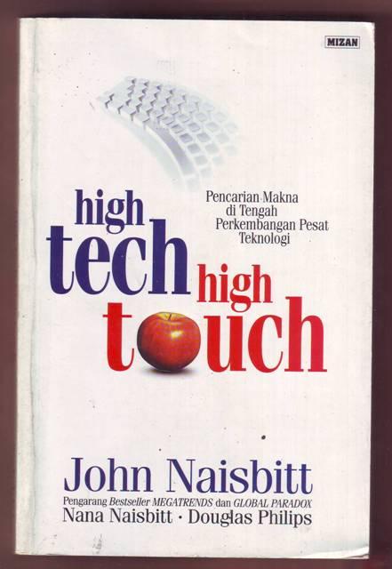Jual Buku High Tech High Touch: Pencarian Makna di Tengah Perkembangan Teknologi | Toko Cinta Buku