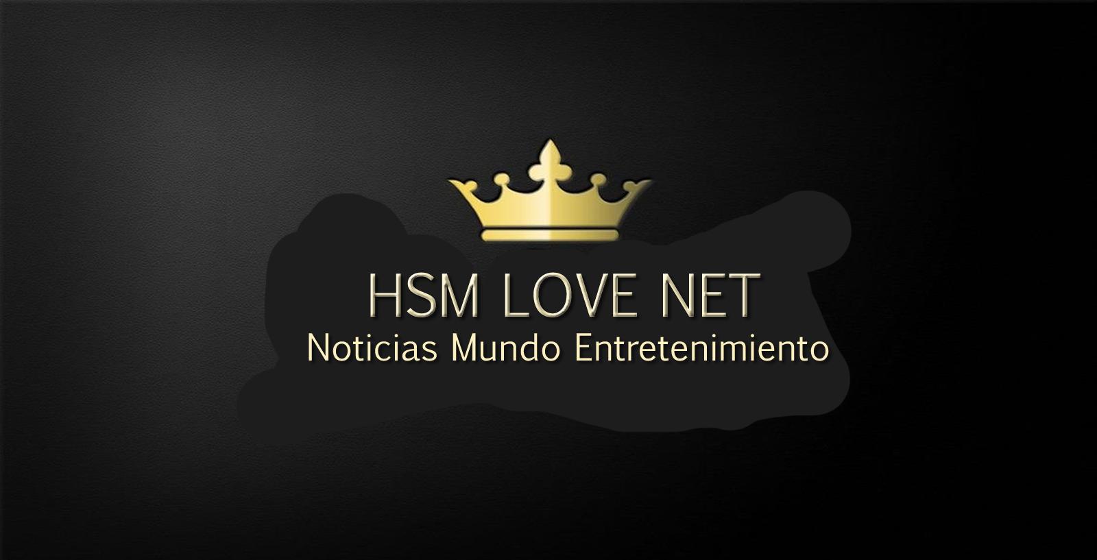 Hsm Love Net Noticias Farandula