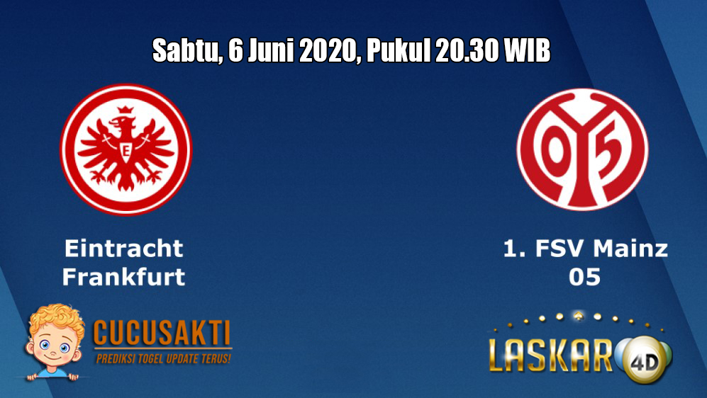 Prediksi Eintracht Frankfurt VS Mainz 05 6 Juni 2020