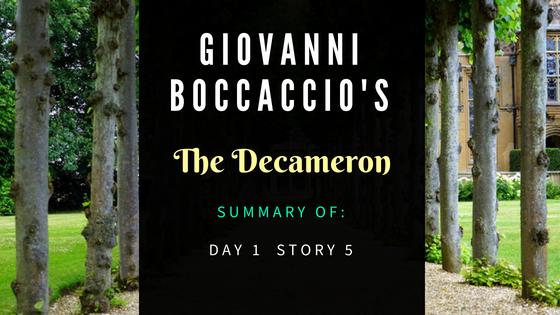 The Decameron Day 1 Story 5 by Giovanni Boccaccio- Summary