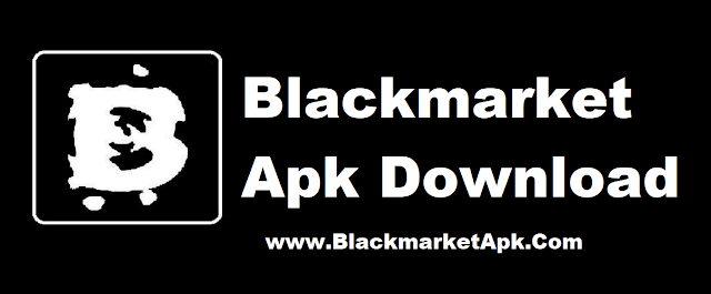 Blackmarket Apk Download For Android OS 2018