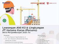 Lowongan Ahli K3 & Lingkungan PT Hutama Karya (Persero)
