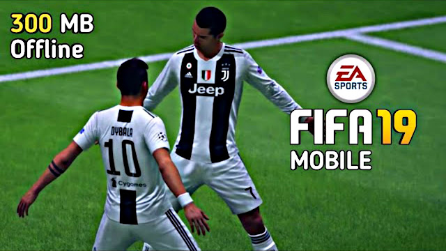 FIFA 19 Lite 300 MB Android Offline Patch FTS HD Graphics