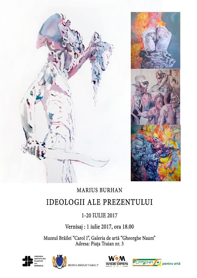Marius Burhan - Ideologii ale prezentului, expoziţie de artă