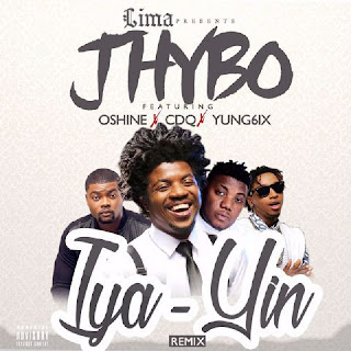 "VIDEO: Jhybo - ""Iya Yin (Remix)"" Ft. CD, Yung6ix & Oshine"