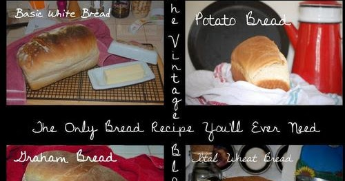 Vintage Recipe Blog The Only Bread Recipe You Ll Ever Need
