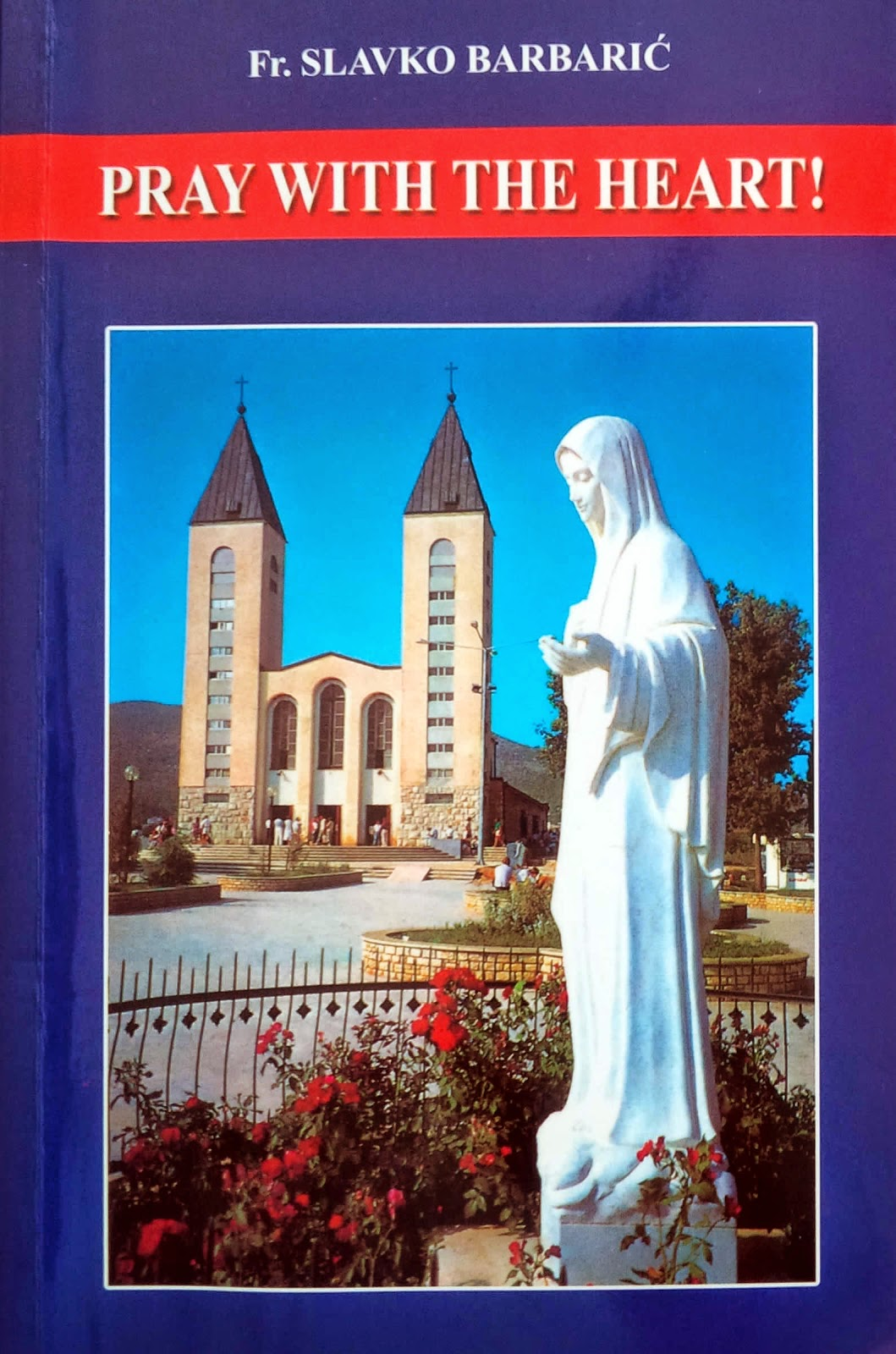 Father Slavko Barbarić's book, Pray With The Heart.