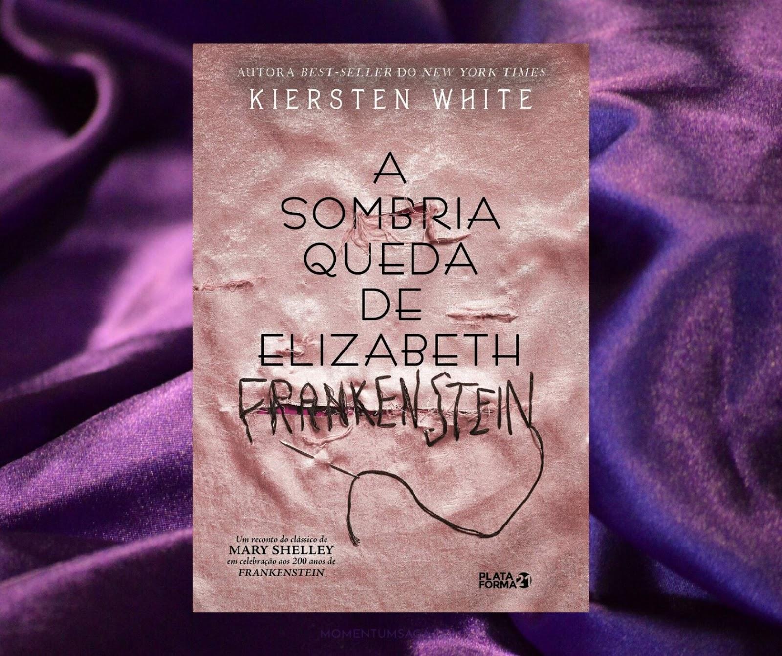 Resenha: A Sombria Queda de Elizabeth Frankenstein, de Kiersten White