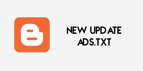 Fitur Ads.txt Kini Hadir di Blogger