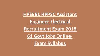 HPSEBL HPPSC Assistant Engineer Electrical Recruitment Exam 2018 61 Govt Jobs Online-Exam Syllabus