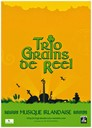 Trio Grains de Reel