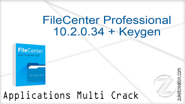 FileCenter Professional 10.2.0.34 + Keygen  |  219 MB