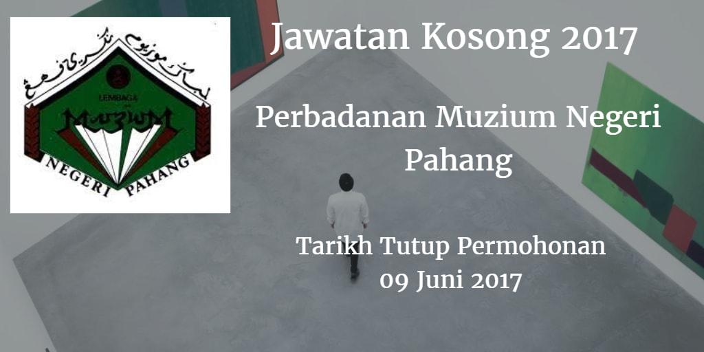 Jawatan Kosong Perbadanan Muzium Negeri Pahang 09 Juni 2017