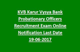 KVB Karur Vysya Bank Probationary Officers Recruitment Exam Online Notification Last Date 19-06-2017