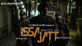 Issa Jatt Lyrics: Another punjabi song by Sidhu Moosewala feat Sunny Malton is composed by Byg Byrd while lyrics is penned by Sidhu Moosewala.  Song Details Song Title: Issa Jatt Singer: Sidhu Moosewala,  Sunnny Malton Music: Byg Byrd Lyrics: Sidhu Moose Wala Music Label: Humble Music
