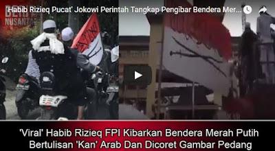 Habib Rizieq Pucat Karena Jokowi Perintah Tangkap Pengibar Bendera Merah Putih Bertulisan Kan Arab Habib Rizieq Pucat Karena Jokowi Perintah Tangkap Pengibar Bendera Merah Putih Bertulisan Kan Arab