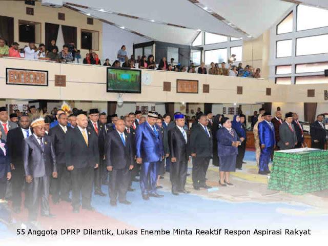 55 Anggota DPRP Dilantik, Lukas Enembe Minta Reaktif Respon Aspirasi Rakyat